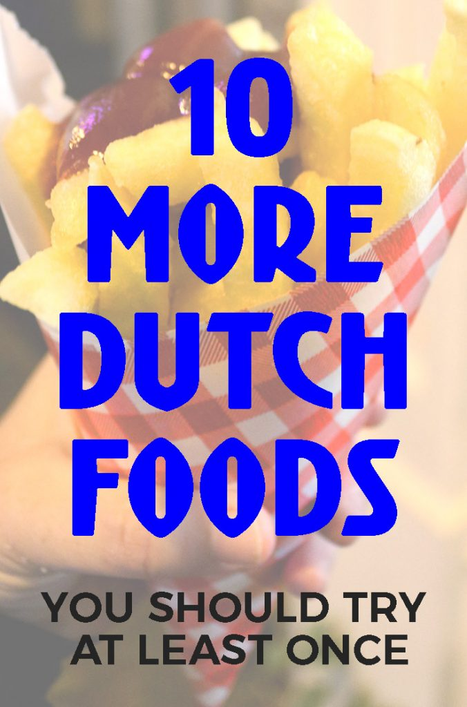 10 MORE DUTCH FOODS YOU SHOULD TRY AT LEAST ONCE