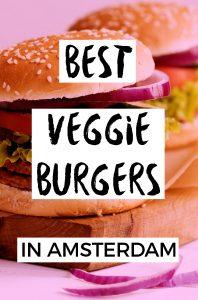 BEST VEGGIE BURGERS IN AMSTERDAM for vegans & vegetarians