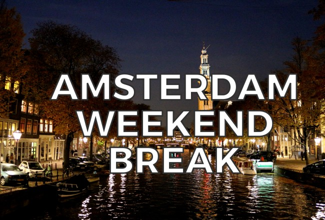 AMSTERDAM WEEKEND BREAKS • THINGS TO DO ON SHORT BREAKS TO AMSTERDAM