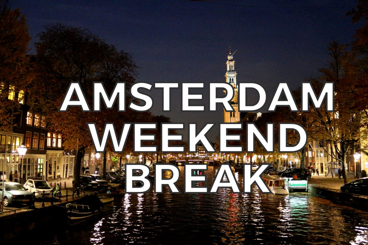 AMSTERDAM WEEKEND BREAKS • THINGS TO DO ON SHORT BREAKS TO AMSTERDAM