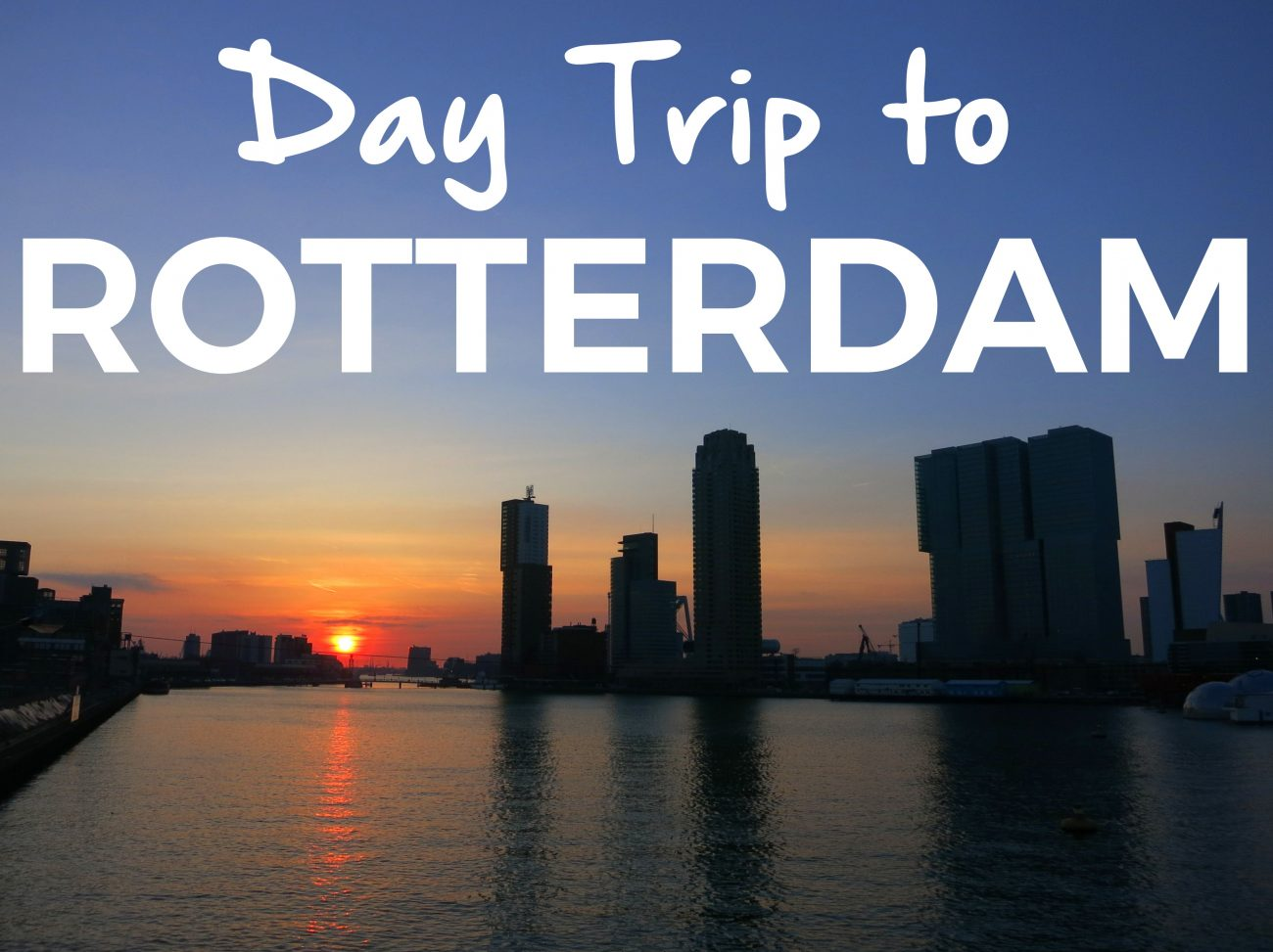 Day Trips from Amsterdam to Rotterdam