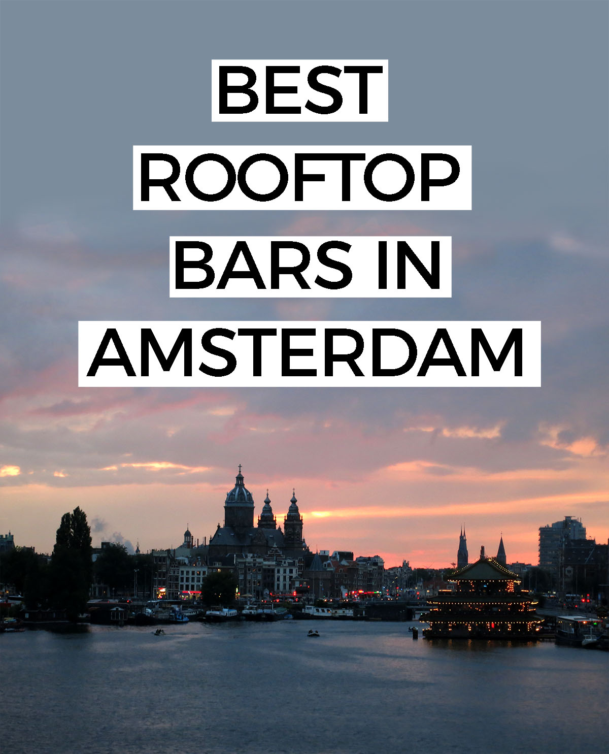BEST ROOFTOP BARS IN AMSTERDAM - Enjoy a drink while looking out over an amazing view of Amsterdam's skyline? Yes please! Here are our favorite rooftop and sky bars in Amsterdam.