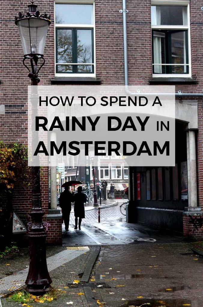 Things To Do On a Rainy Day in Amsterdam