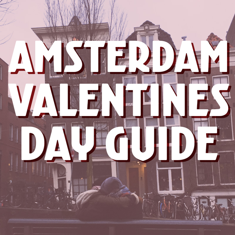 AMSTERDAM VALENTINES DAY GUIDE
