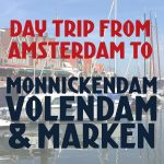 Day Trip to Volendam, Monnickendam & Marken from Amsterdam by bike, boat or bus