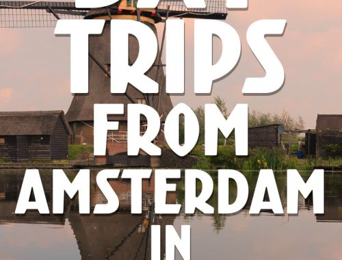 10 Day Trips from Amsterdam in Fall - fun places to go in Natherlands in Autumn